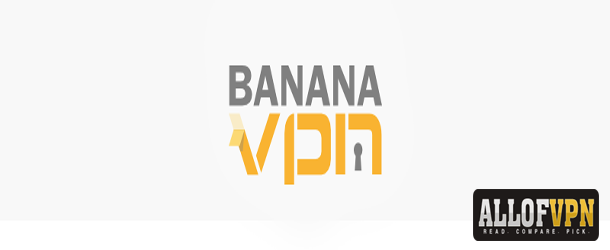 BananaVPN Review BananaVPN Review   Security and Legitimacy All Rolled Into One
