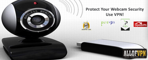 Protect Your Webcam Security Use VPN Protect Your Webcam Security   Use VPN!