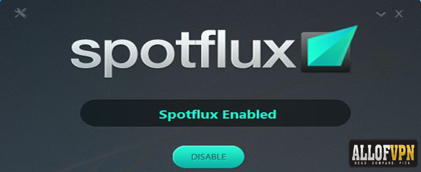 Spotflux SpotFlux Review   One and Only!