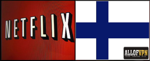 Netflix in Finland How to Watch US Netflix in Finland – Aiming at the Top!