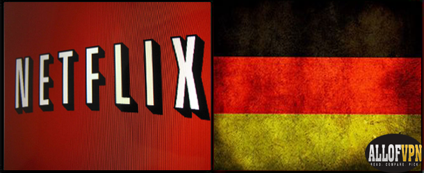 Netflix in Germany How to Watch Netflix in Germany   Ein, Zwei, Drei and You're In!