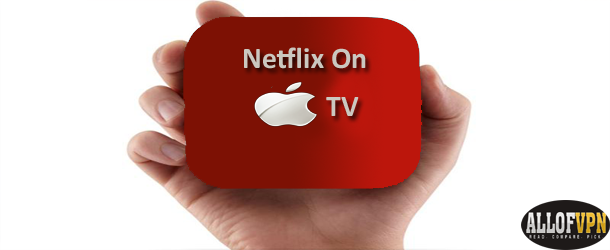 Netflix on Apple TV Enjoy Netflix on Apple TV   Feel the Difference