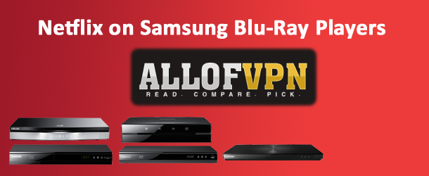 Netflix on Samsung Blue ray Players Netflix on Samsung Blue ray Players   Complete Fun