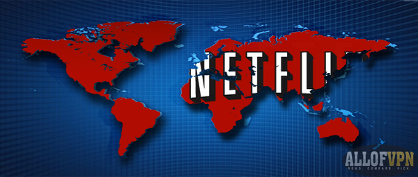 Netflix Abroad1 Learn How to Watch Netflix While in Abroad