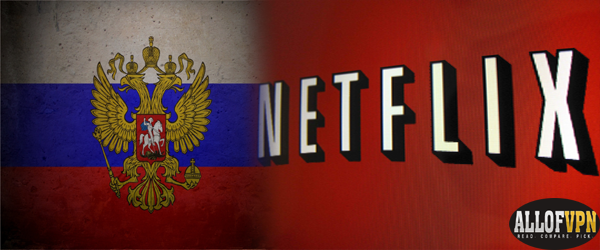 Netflix in Russia Overcoming Difficulties and Watching Netflix in Russia