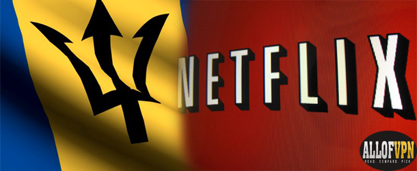 Netflix in Barbados Unblocking US Netflix in Barbados   Upgrading Your Options