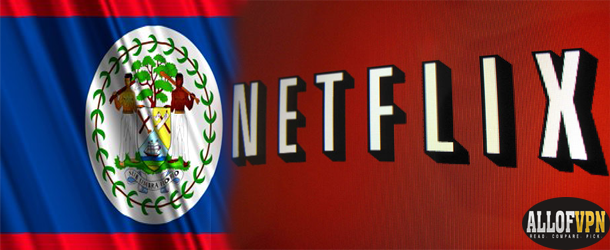 Netflix in Belize Discover the Way to Watch US Netflix in Belize