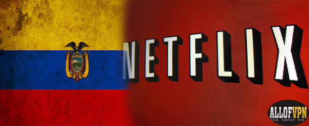 Netflix in Ecuador Learning to Watch US Netflix in Ecuador – Accessing Full Content