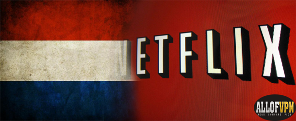 Netflix in Holland Learn to Watch Netflix in Holland Quickly