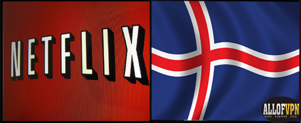 Netflix in Iceland Learn to Watch US Netflix in Iceland with Ease