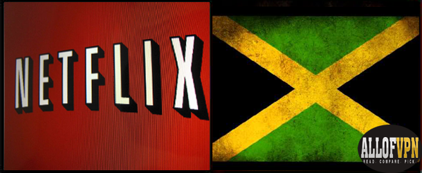 Netflix in Jamaica Learn How to Watch US Netflix in Jamaica