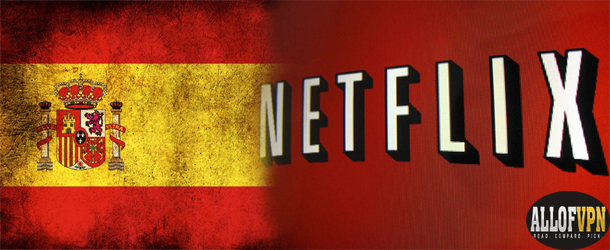 Netflix in Spain How to Watch Netflix in Spain   Premium Quality Info Provided
