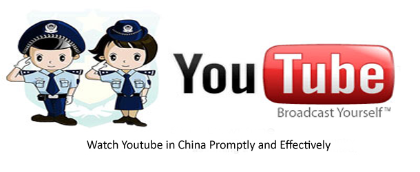 Youtube in China Watch Youtube in China Promptly and Effectively