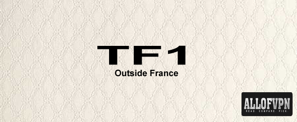 TF1 outside France Ideal Way to Watch TF1 Outside France   Worldwide!