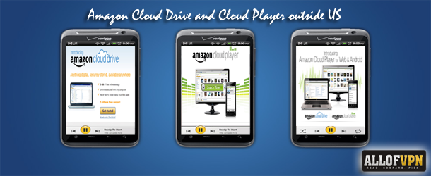 Amazon Cloud Drive and Cloud Player outside US.docx 11 Enabling Access to Amazon Cloud Drive and Cloud Player Outside US