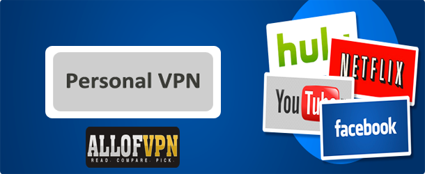 Personal VPN How to Pick the Best Personal VPN Services Provider
