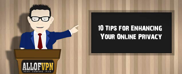 10 Tips for Online Privacy 10 Tips for Enhancing Your Online Privacy