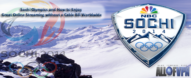Sochi Olympics Enjoy Sochi Olympics Online Streaming without a Cable Bill Worldwide