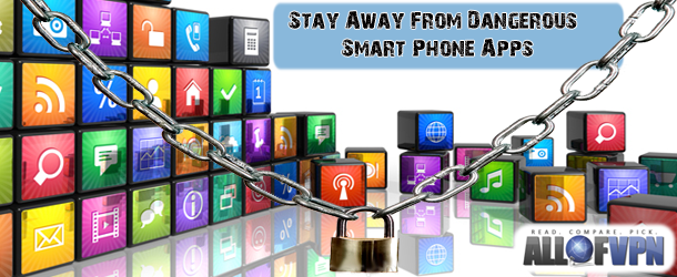 The Way To Stay Away From Dangerous Smart Phone Apps The Way to Stay Away From Dangerous Smart Phone Apps