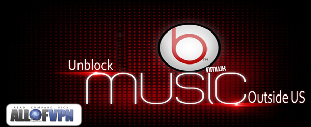 Unblock Beats Music Outside US2 Learning How to Unblock Beats Music outside US   Listening to Great Tunes Worldwide!
