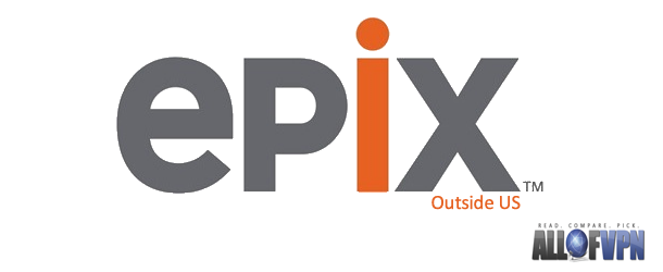 Epix Outside US How to Watch Epix HD outside US   Quality Online Streaming for You