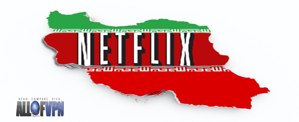 Netflix in Iran How to Watch Netflix in Iran   Learning the Ropes of Such a Wonderful Option